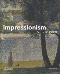 Marina Ferretti Bocquillon et Anne L. Cowe - Impressionism on the Seine.