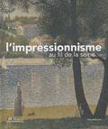 Marina Ferretti Bocquillon - L'impressionnisme au fil de la Seine.