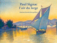 Marina Ferretti Bocquillon - Paul Signac - L'air du large.