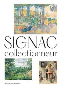 Marina Ferretti Bocquillon et Charlotte Hellman - Signac collectionneur.