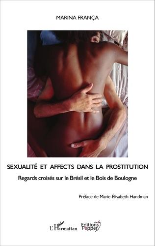 Marina França - Sexualité et affects dans la prostitution - Regards croisés sur le Brésil et le bois de Boulogne.