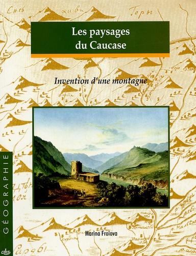 Marina Frolova - Les paysages du Caucase - Invention d'une montagne.