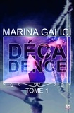 Marina Galici - Décadence - Tome 1.