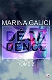 Marina Galici - Décadence - Tome 2.
