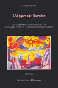 Marina Galletti et Georges Bataille - L'apprenti sorcier - Textes, lettres et documents (1932-1939).