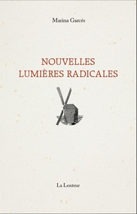 Marina Garcés - Nouvelles Lumières radicales.