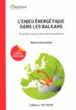 Marina Glamotchak - L'enjeu énergétique dans les Balkans - Stratégie russe et sécurité européenne.