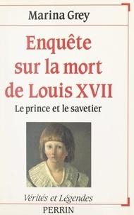 Marina Grey - Enquête sur la mort de Louis XVII - Le prince et le savetier.