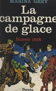 Marina Grey - La campagne de glace - Russie, 1918.