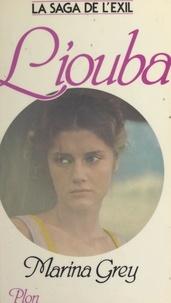 Marina Grey - La saga de l'exil (2). Liouba.