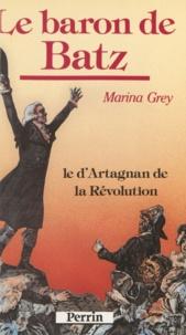 Marina Grey - Le baron de Batz - Le d'Artagnan de la Révolution.