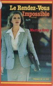 Marina Grey - Le Rendez-vous impossible.