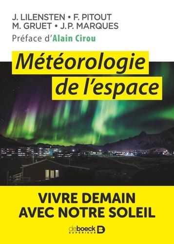 Marina Gruet et Frédéric Pitout - Météorologie de l'espace - Vivre demain avec notre Soleil.