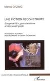 Marina Grzinic - Une fiction reconstruite - Europe de l'Est, post-socialisme et rétro avant-garde.
