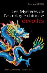 Marina Keren - Les mystères de l'astrologie chinoise dévoilés.