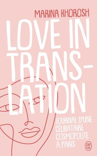 Love in translation. Journal d'une célibataire cosmopolite à Paris