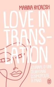 Marina Khorosh - Love in translation - Journal d'une célibataire cosmopolite à Paris.