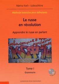 Marina Koch-Labouchkine - Le russe en révolution en 2 volumes - Apprendre le russe en parlant Tome 1, Grammaire ; Tome 2, Textes, exercices, corrigés. 1 CD audio