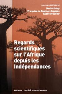 Marina Lafay et Françoise Le Guennec-Coppens - Regards scientifiques sur l'Afrique depuis les indépendances.
