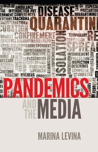 Marina Levina - Pandemics and the Media.