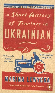 Marina Lewycka - A Short History of Tractors in Ukrainian.