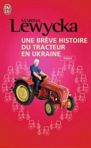 Marina Lewycka - Une brève histoire de tracteur en Ukraine.