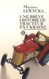 Marina Lewycka - Une brève histoire du tracteur en Ukraine.