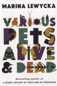 Marina Lewycka - Various Pets Alive and Dead.