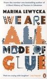 Marina Lewycka - We are all Made of Glue.
