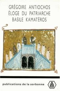 GREGOIRE ANTIOCHOS. Eloge du patriarche Basile Kamatèros.pdf