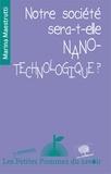 Marina Maestrutti - Notre société sera-t-elle nano-technologique ?.
