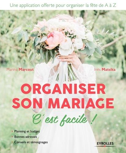 Organiser son mariage c'est facile ! 2e édition