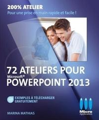 72 Ateliers pour PowerPoint 2013 - Marina Mathias |