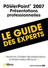 Marina Mathias - PowerPoint 2007, présentations professionnelles - Le guide des experts.