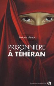 Marina Nemat - Prisonnière à Téhéran.
