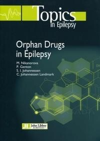 Marina Nikanorova et Pierre Genton - Orphan Drugs in Epilepsy.