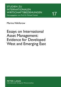 Marina Nikiforow - Essays on International Asset Management: Evidence for Developed West and Emerging East.