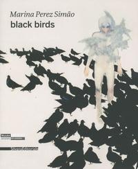 Marina Perez Simão et Lórand Hegyi - Black Birds - Edition bilingue français-anglais.