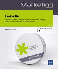 LinkedIn- Valorisez votre profil pour dynamiser votre image, votre communication et votre réseau - Marina Rogard |