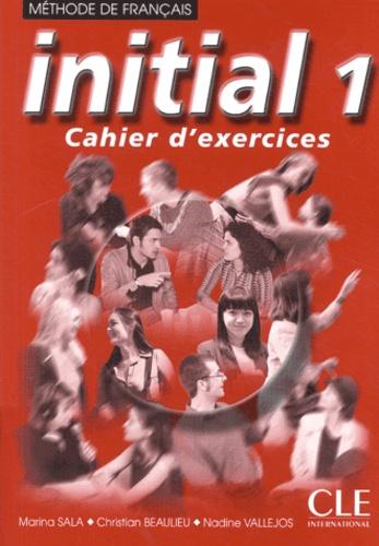 Marina Sala et Christian Beaulieu - Initial 1 - Cahier d'exercices.