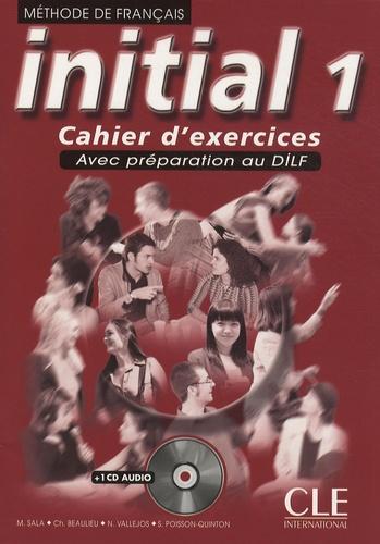 Marina Sala et Christian Beaulieu - Initial 1 - Cahier d'exercices. 1 CD audio