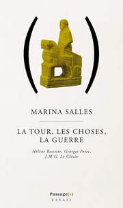 Marina Salles - La Tour, les Choses, La Guerre.