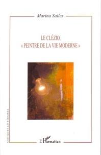 "Marina Salles - Le Clézio, ""peintre de la vie moderne""."