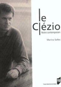 Marina Salles - Le Clézio - Notre contemporain.