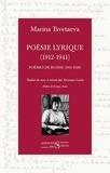 Marina Tsvetaeva - Poésie lyrique (1912-1941) - Tome 1, Poèmes de Russie (1912-1920), suivi de La porte arrachée par Marina.