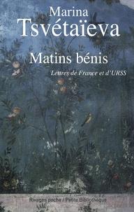 Marina Tsvétaïeva - Matins bénis - Lettres de France et d'URSS.