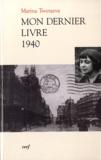 Marina Tsvétaïeva - Mon dernier livre 1940 - Edition bilingue français-russe.