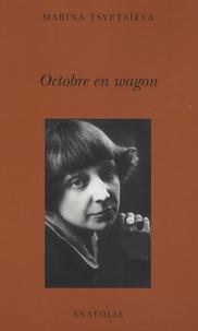 Marina Tsvétaïeva - Octobre en wagon - Moscou 1918-1920.