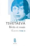 Marina Tsvétaïeva et Véronique Lossky - Oeuvres - Tome 2, Récits et essais.