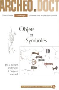 Marina Vanci-Perahim - Objets et symboles : de la culture matérielle à l'espace culturel : actes de la 1re Journée doctorale d'archéologie, Paris, 20 mai 2006.